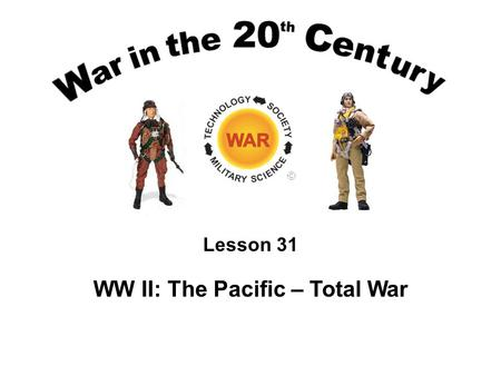 Lesson 31 WW II: The Pacific – Total War. Maps.com US Strategy Roll back defensive perimeter Isolate Japan Destroy industrial power, will.
