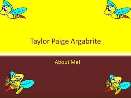Taylor Paige Argabrite About Me!. My parents…this gets crazy pay attention!!! House number 1… 1.Amber Christine Spencer-birth mother 2. Steven ray Spencer-step.