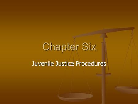 Chapter Six Juvenile Justice Procedures. Most youth come in contact with juvenile justice through contact with a police officer. The officer has several.