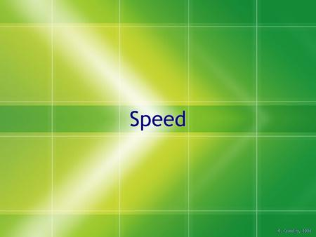 Speed D. Crowley, 2008. Speed To be able to calculate speed Saturday, January 30, 2016.
