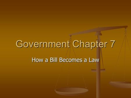 Government Chapter 7 How a Bill Becomes a Law. https://www.youtube.co m/watch?v=Ld4daZsx1Z 4.