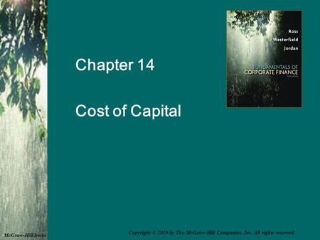 Chapter 14 Cost of Capital McGraw-Hill/Irwin Copyright © 2010 by The McGraw-Hill Companies, Inc. All rights reserved.
