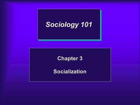 Sociology 101 Chapter 3 Socialization. Nature or Nurture?  To what extent are people shaped by biology?  To what extent are people shaped by society?