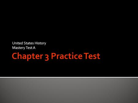 United States History Mastery Test A. Part A 1. True 2. False 3. False 4. True 5. True 6. False 7. True 8. False 9. True 10. False.