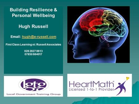 Building Resilience & Personal Wellbeing Hugh Russell   First Class Learning ni: Russell Associates 028 2827.