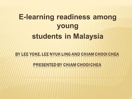 E-learning readiness among young students in Malaysia.