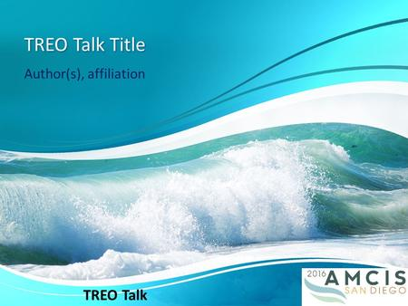 TREO Talk Title Author(s), affiliation TREO Talk.
