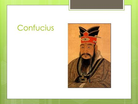 Confucius. How did Confucianism begin? A Chinese philosopher named K'ung Fu-tzu or Confucius, the Westernized version, believed that a society could become.
