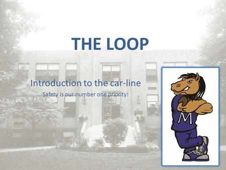 THE LOOP Introduction to the car-line Safety is our number one priority!