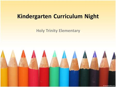 Kindergarten Curriculum Night Holy Trinity Elementary.