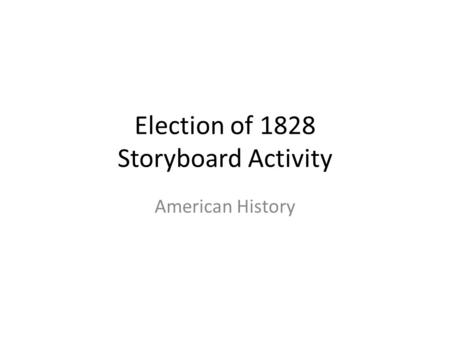 Election of 1828 Storyboard Activity American History.