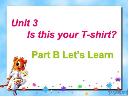 Unit 3 Is this your T-shirt? Part B Let's Learn. shoes.