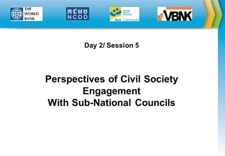 Day 2/ Session 5 Perspectives of Civil Society Engagement With Sub-National Councils.