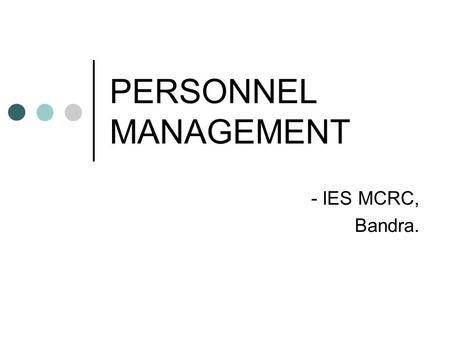 PERSONNEL MANAGEMENT - IES MCRC, Bandra.. Transfers, Promotions & Voluntary Retirements - Lecture 4.