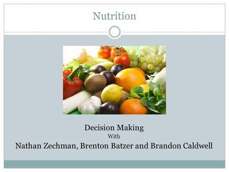 Nutrition Decision Making With Nathan Zechman, Brenton Batzer and Brandon Caldwell.