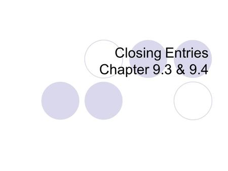 Closing Entries Chapter 9.3 & 9.4. We're almost done, let's finish it up! Post the Adjusting & Closing Entries to the Ledger Journalize the Adjusting.