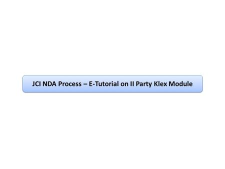 JCI NDA Process – E-Tutorial on II Party Klex Module.