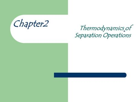 Thermodynamics of Separation Operations