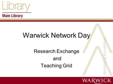 Warwick Network Day Research Exchange and Teaching Grid.