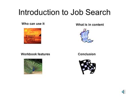 Introduction to Job Search Who can use it What is in content Workbook featuresConclusion.