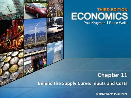 Behind the Supply Curve: Inputs and Costs Chapter 11.