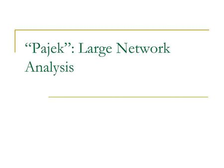 """Pajek"": Large Network Analysis. 2 Agenda Introduction Network Definitions Network Data Files Network Analysis 2."