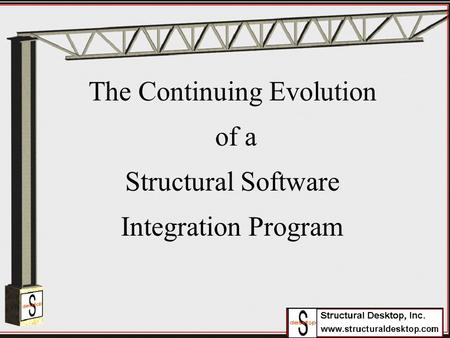 The Continuing Evolution of a Structural Software Integration Program.