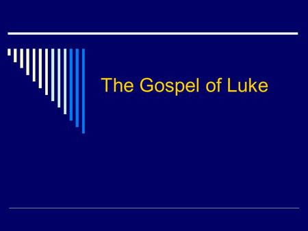 The Gospel of Luke.  Author? Companion of St. Paul? Physician? Only non-Jewish evangelist?