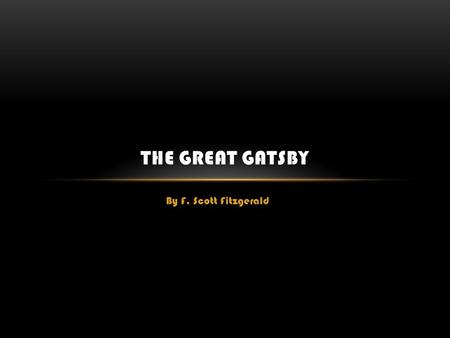 By F. Scott Fitzgerald THE GREAT GATSBY. ANTICIPATION GUIDE 1.People who were once poor, but who strike it rich (for example, lottery winners) are generally.