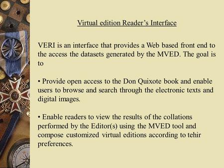 VERI is an interface that provides a Web based front end to the access the datasets generated by the MVED. The goal is to Provide open access to the Don.
