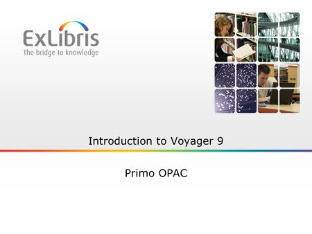 Introduction to Voyager 9 Primo OPAC