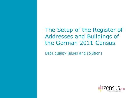The Setup of the Register of Addresses and Buildings of the German 2011 Census Data quality issues and solutions.