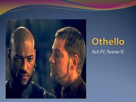 Act IV, Scene II. Othello interrogates Emilia about Desdemona's behavior, but Emilia insists that Desdemona has done nothing suspicious. Othello tells.