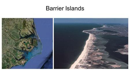 Barrier Islands ….