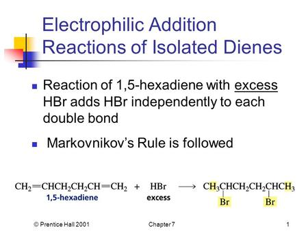 Electrophilic Addition Reactions of Isolated Dienes