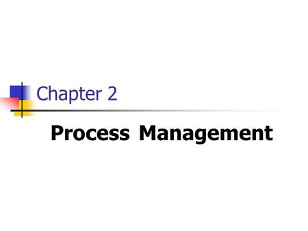 Chapter 2 Process Management. 2 Objectives After finish this chapter, you will understand: the concept of a process. the process life cycle. process states.