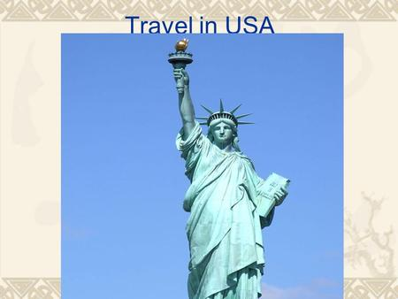 Travel in USA. Glimpse  Glimpse: v.[T]; n[C]  v.[T]; 1. to see someone or something for a moment without getting a complete view of them: I glimpsed.