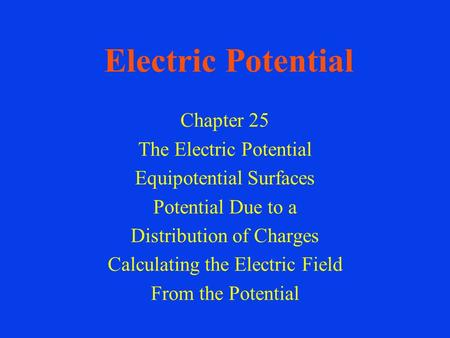 Electric Potential Chapter 25 The Electric Potential