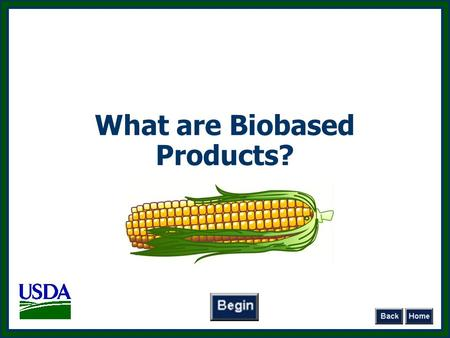 What are Biobased Products?. 2 Biobased products are commercial or industrial products that are composed in whole, or in significant part, of biological.