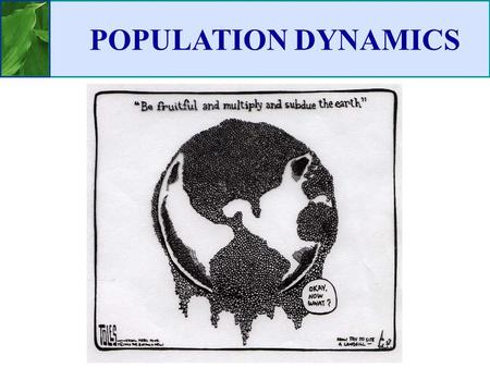 POPULATION DYNAMICS. Habitat: Set 87 75 60 30 1800 99 Source: Cunningham/Saigo, Environmental Science, 1999.