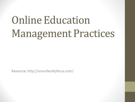Online Education Management Practices Resource: