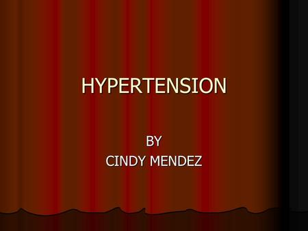 HYPERTENSION BY CINDY MENDEZ. BASICS Blood pressure is the force of blood pushing against blood vessel walls. The heart pumps blood into the arteries.