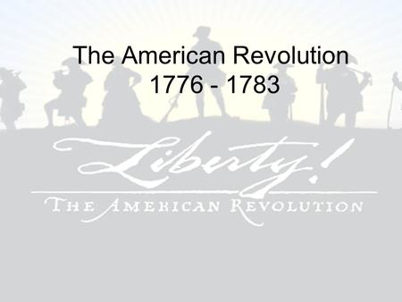 The American Revolution 1776 - 1783. Political Advantages Americans British Fighting to defend independence Democracy Help of France Well organized, respected.