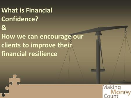What is Financial Confidence? & How we can encourage our clients to improve their financial resilience.