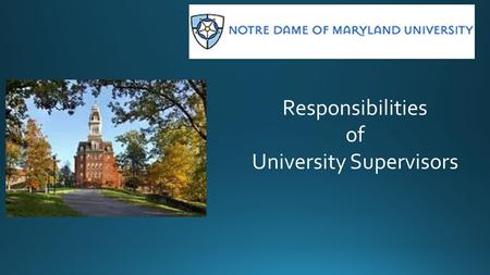 Responsibilities of University Supervisors.