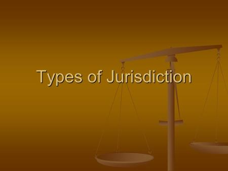 Types of Jurisdiction. Original Jurisdiction a court's authority to hear and decide a matter before any other court can review the matter a court's authority.