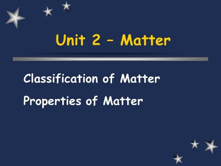 Classification of Matter Properties of Matter
