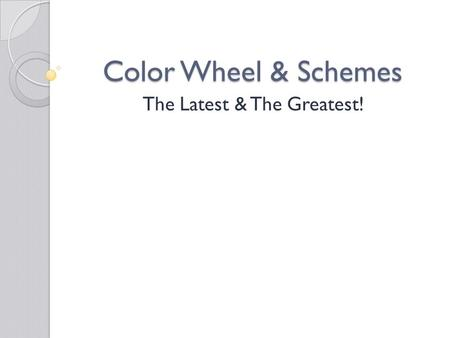 Color Wheel & Schemes The Latest & The Greatest!.