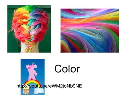 Color http://youtu.be/eWM2joNb9NE.