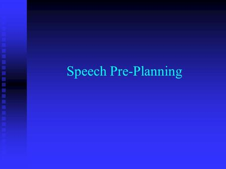 Speech Pre-Planning. Purpose Determine the purpose of the speech Determine the purpose of the speech.